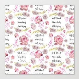 Well-Behaved Women Rarely Make History Floral Pattern Canvas Print
