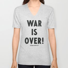War is over, if you want it, peace message, vintage illustration, anti-war, Happy Xmas, song quote Unisex V-Neck