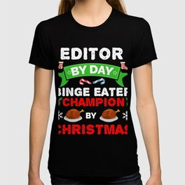 Editor by day Binge Eater by Christmas Xmas T-shirt