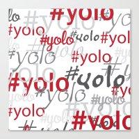 yolo Canvas Prints featuring yolo by blacksparrow