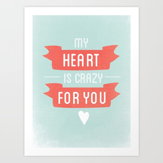 Crazy For You Art Print