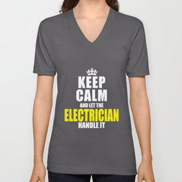 Keep Calm Let The Electrician Handle It Unisex V-Neck