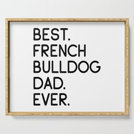 Best French Bulldog Dad Ever Dog Owner Gift Serving Tray