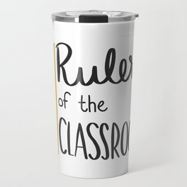 Ruler of the classroom Travel Mug
