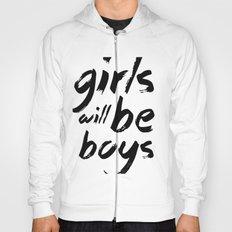 Girls will be boys Hoody