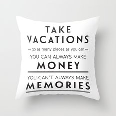 Take Vacations Throw Pillow