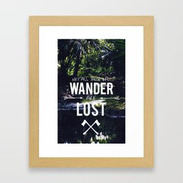 Not All Those Who Wander Framed Art Print