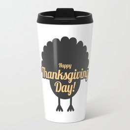 Happy Thanksgiving Day Turkey Gobble Design Travel Mug