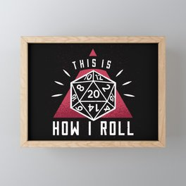 This Is How I Roll Role Playing Games Framed Mini Art Print