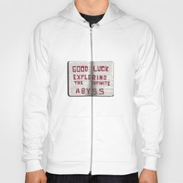 Good Luck Exploring the infinite abyss Hoody