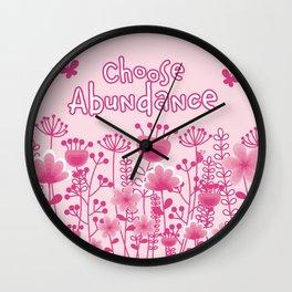 Choose Abundance Wall Clock