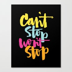 can't stop won't stop Canvas Print