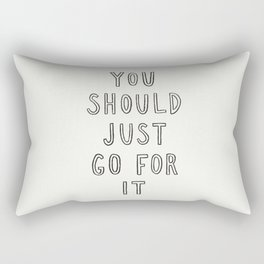 Just Go For It Rectangular Pillow