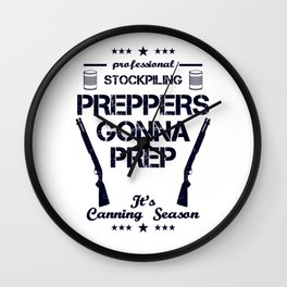 Preppers Gonna Prep Prepping Stockpiling Canning Season USA United States WW3 Wall Clock