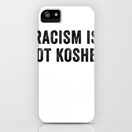 Racism Is Not Kosher iPhone Case