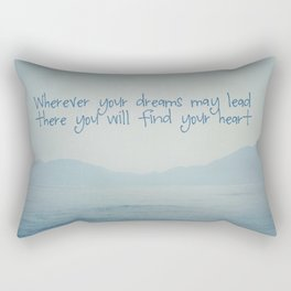 Wherever your dreams may lead Rectangular Pillow