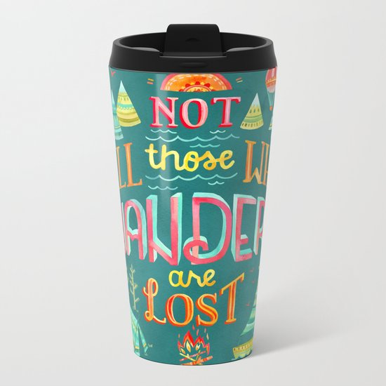 Not All Those Who Wander ii Metal Travel Mug