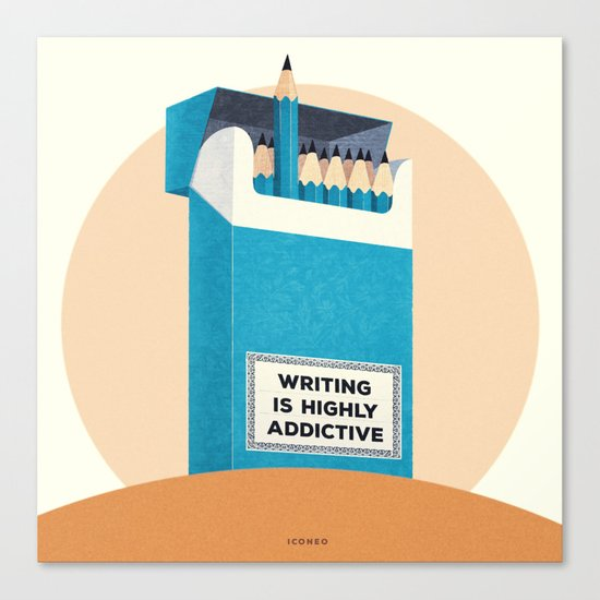 Writing is highly addictive. Canvas Print