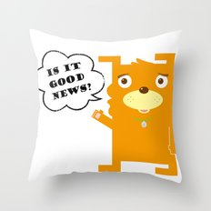 Is it good news?? Throw Pillow