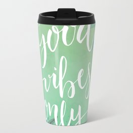 Good Vibes Only Quote Travel Mug