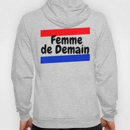 "Femme de Demain - ""A woman of the Future"" Hoody"