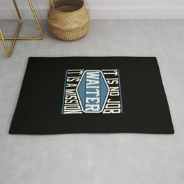 Waiter  - It Is No Job, It Is A Mission Rug