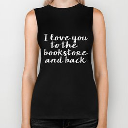 I Love You To The Bookstore And Back - Version II (inverted) Biker Tank