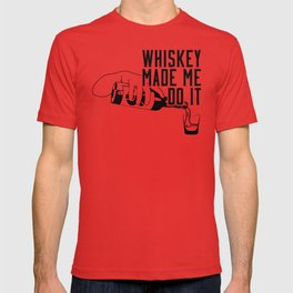 WHISKEY MADE ME DO IT - PARTY T-shirt