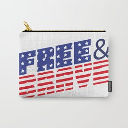 4th Of July Independence Day Free & Brave Carry-All Pouch