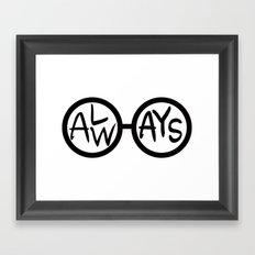 ALWAYS. Framed Art Print