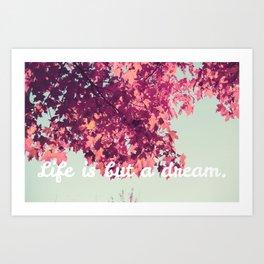 Life Is But a Dream. 1 Art Print