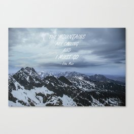 Mountains are calling 2 Canvas Print
