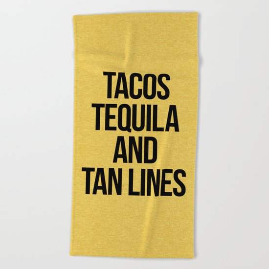 Tequila And Tan Lines Funny Quote Beach Towel