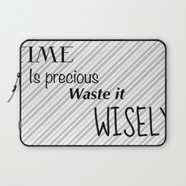 Time is precious Laptop Sleeve
