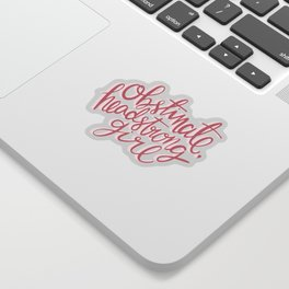 Obstinate Headstrong Girl Book Quote Sticker
