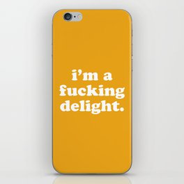I'm A Fucking Delight Funny Quote iPhone Skin