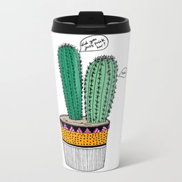 Cacti are pricks Metal Travel Mug