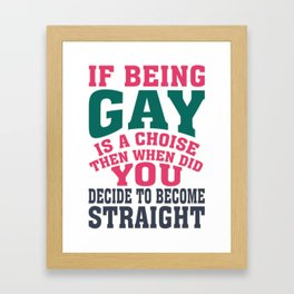 gay - Gay Pride T-Shirt Framed Art Print