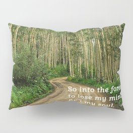 Into the Woods I Go To Find My Soul Pillow Sham