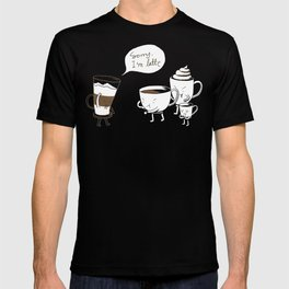 Sorry, I'm latte. T-shirt