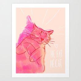 He Fat. He Cat. Art Print