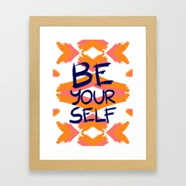 Be Yourself #society6 #motivational Framed Art Print