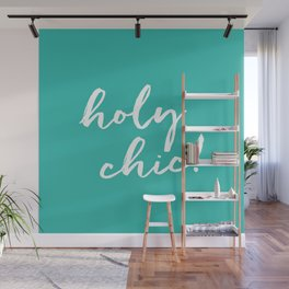 holy chic! Wall Mural