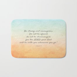 Be Strong and Courageous, Bible Quote, Joshua 1:9 Bath Mat