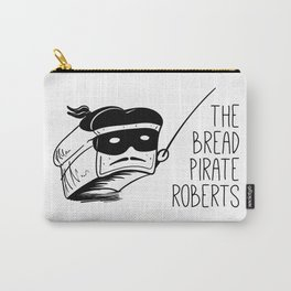 The Bread Pirate Roberts Carry-All Pouch