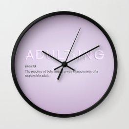 Adulting Wall Clock