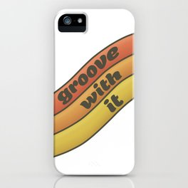 groove with it iPhone Case