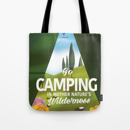 Go Camping in mother nature's wilderness. Tote Bag