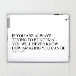 If you are always trying to be normal Laptop & iPad Skin