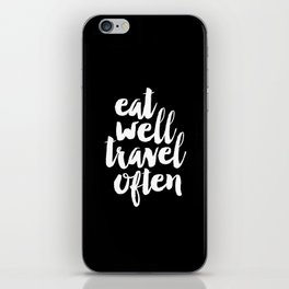 Eat Well Travel Often black and white monochrome typography poster design home decor bedroom wall iPhone Skin